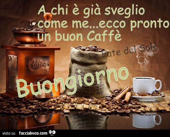 33uzzitg7o-a-chi-e-gia-sveglio-come-me-ecco-pronto-un-buon-caffe-buongiorno_b.jpg